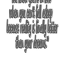 DR. SEUSS, 'You know you're in love when you can't fall asleep because reality is finally better than your dreams.' by TOM HILL - Designer