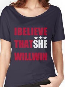 I Beliveve that SHE will win! Women's Relaxed Fit T-Shirt
