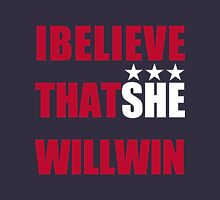 I Beliveve that SHE will win! Womens Fitted T-Shirt