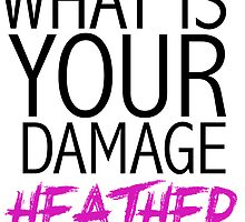"""What is your damage, Heather?"" Heathers movie (white) by mafaldamaria"