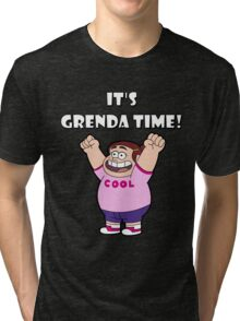 "IT""S GRENDA TIME! Tri-blend T-Shirt"