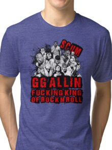 GG Allin king of rock n roll Tri-blend T-Shirt