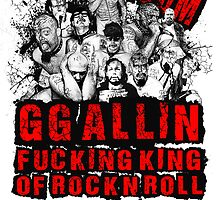 GG Allin king of rock n roll by Alternative Art Steve