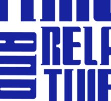 Time and Relative Dimension in Space Sticker