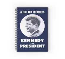 """""""A Time for Greatness"""" - JFK 1960 Campaign Poster - Journal Spiral Notebook"""