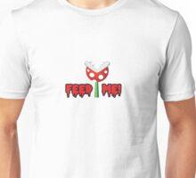 Feed Me! Unisex T-Shirt
