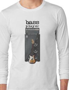 Bass Player Long Sleeve T-Shirt