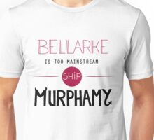 Bellarke is too mainstream Unisex T-Shirt