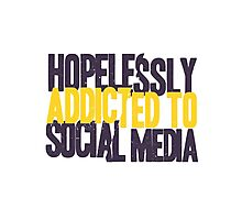 Hopelessly Addicted to Social Media Photographic Print