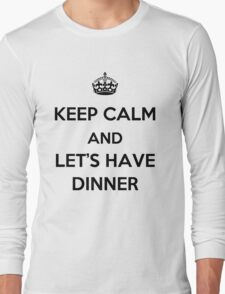 Keep Calm and Let's Have Dinner (dark text) Long Sleeve T-Shirt