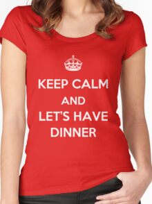 Keep Calm and Let's Have Dinner (light text) Women's Fitted Scoop T-Shirt