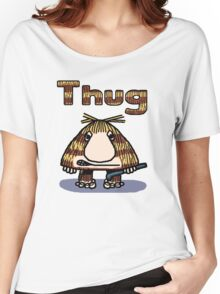 Thug Women's Relaxed Fit T-Shirt