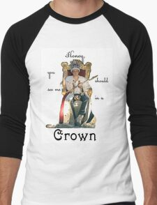 Honey, you should see me in a crown..[2] Men's Baseball ¾ T-Shirt