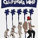 California Who Poster 2 by Jarrod Kamelski