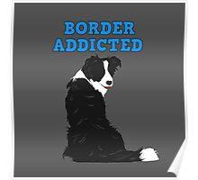 Border Addicted Poster