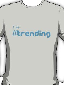I'm # Trending T-Shirt