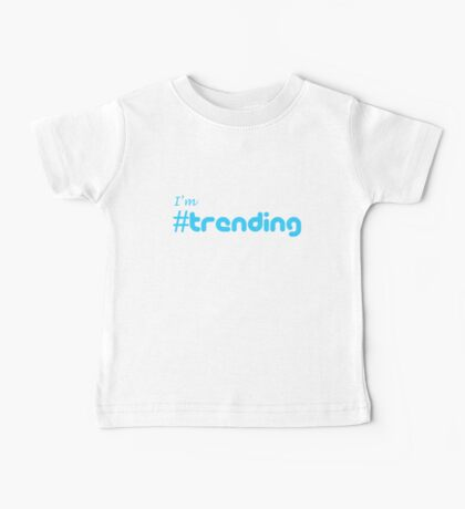 I'm # Trending Baby Tee
