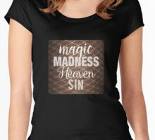 Magic.Madness.Heaven.Sin Women's Fitted Scoop T-Shirt