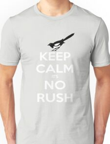 Keep Calm and No Rush Unisex T-Shirt