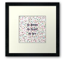 """Be Happy. Be Bright. Be You."" quote  Pretty dots confetti pattern illustration Framed Print"