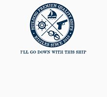 I'll Go Down With This Ship Rizzles Unisex T-Shirt