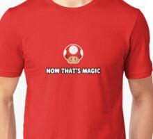 Now that's magic mushroom Unisex T-Shirt