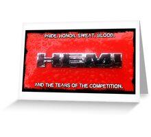HEMI - Pride, Honor, Blood, Sweat and Tears Greeting Card