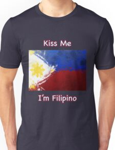 Kiss Me I'm Filipino Unisex T-Shirt