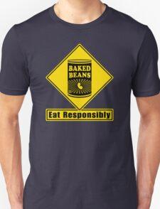 Baked Beans - Eat Responsibly! Unisex T-Shirt