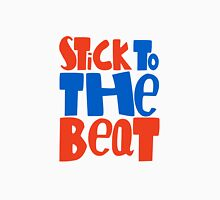 Stick To The Beat Unisex T-Shirt