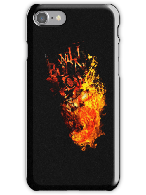 I Will Burn You - Text Edition by PineappleGear