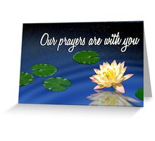 Our Prayers are with you Greeting Card