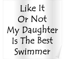 Like It Or Not My Daughter Is The Best Swimmer  Poster