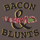 Bacon & Blunts  by Dank Franks