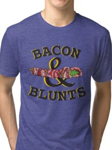 Bacon & Blunts  Tri-blend T-Shirt