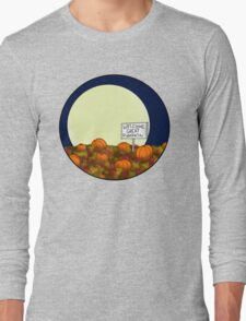 Welcome Great Pumpkin! Long Sleeve T-Shirt