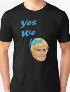 Yes We Ken Unisex T-Shirt