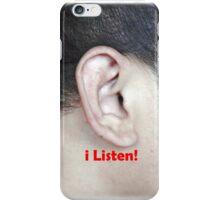 i Listen! iPhone Case/Skin