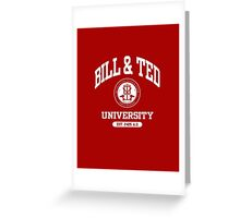 Bill & Ted University Greeting Card