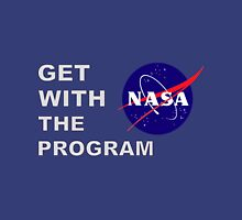 NASA: Get With The Program - for Dark Backgrounds Unisex T-Shirt