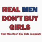 Real Men don't buy girls by Vittorio Magaletti