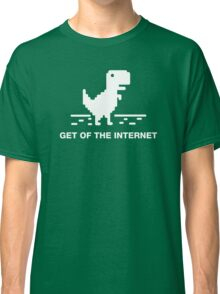 Get of the internet Classic T-Shirt
