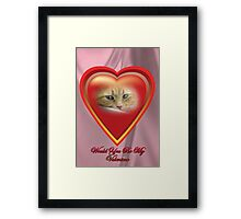 Would You Be My Valentine Framed Print