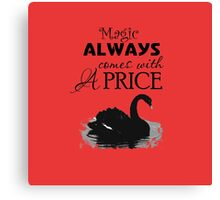 Magic Always Comes With A Price. Dark Swan. Canvas Print