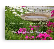Bird Bath Challenge Winner Banner Canvas Print