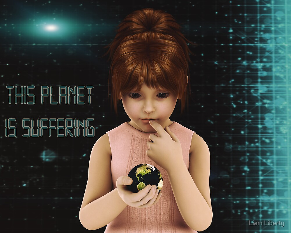 This Planet Is Suffering by Liam Liberty