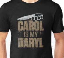 Carol Is My Daryl Unisex T-Shirt
