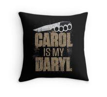 Carol Is My Daryl Throw Pillow