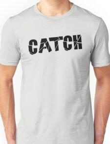 Catch Black Unisex T-Shirt