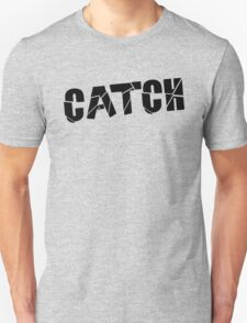 Catch Black Unisex T-Shirt